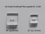 Jim Knopf Acrylknopf Plexi quadrat Nr. 11184, Farbe transparent